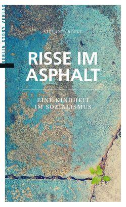 Risse im Asphalt von Röfke,  Stefanie