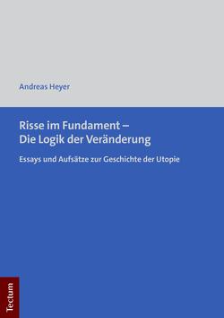 Risse im Fundament – Die Logik der Veränderung von Heyer,  Andreas