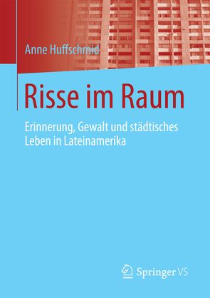 Risse im Raum von Huffschmid,  Anne
