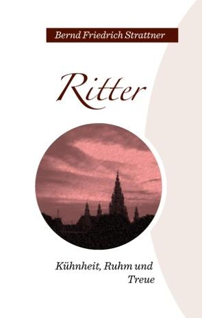 Ritter von Strattner,  Bernd Friedrich