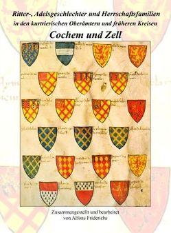 Ritter-, Adelsgeschlechter und Herrschaftsfamilien in den kurtrierischen Oberämtern und früheren Kreisen Cochem und Zell von Friderichs,  Alfons