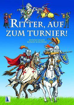 Ritter, auf zum Turnier! von Gigler,  Rudolf