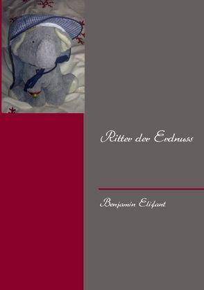 Ritter der Erdnuss von Elifant,  Benjamin