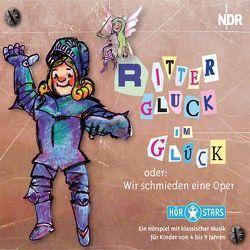 Ritter Gluck im Glück von Beese,  Alexandra, Braun,  Carl H, Gluck,  Christoph W, Landshamer,  Christina, Schade,  Jörg, Schäfer,  Ulf G, Stähling,  Franz G