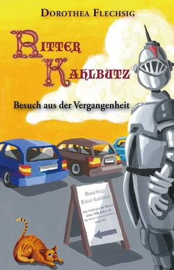 Ritter Kahlbutz – Besuch aus der Vergangenheit von Flechsig,  Dorothea, Kreutziger,  Jörg
