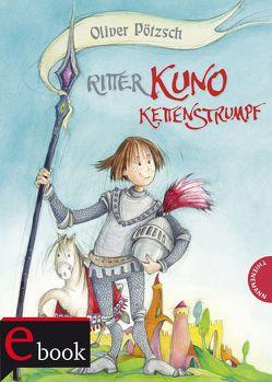 Ritter Kuno Kettenstrumpf von Hammer,  Sibylle, Pötzsch,  Oliver