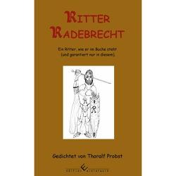 Ritter Radebrecht von Probst,  Thoralf