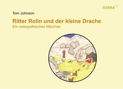 Ritter Rolin und der kleine Drache von Johnson,  Jeffrey, Johnson,  Tom, Newiger,  Christoph