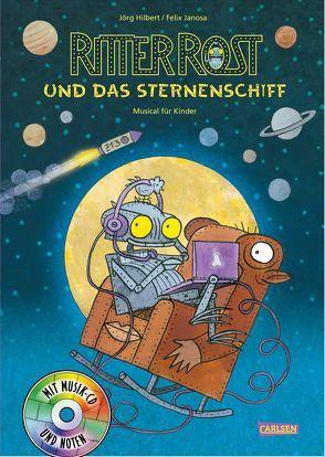 Ritter Rost 16: Ritter Rost und das Sternenschiff von Hilbert,  Jörg, Janosa,  Felix