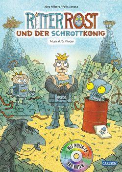 Ritter Rost 14: Ritter Rost und der Schrottkönig von Hilbert,  Jörg, Janosa,  Felix