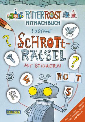 Ritter Rost: Ritter Rost: Lustige Schrott-Rätsel mit Stickern von Hilbert,  Jörg