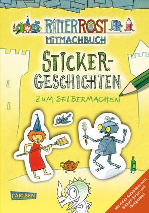 Ritter Rost: Ritter Rost: Sticker-Geschichten zum Selbermachen von Hilbert,  Jörg