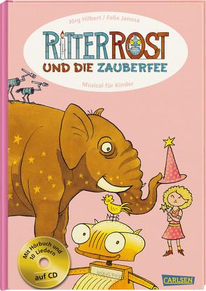 Ritter Rost: Ritter Rost und die Zauberfee von Hilbert,  Jörg, Janosa,  Felix