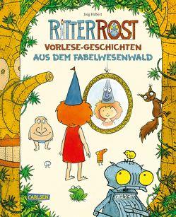 Ritter Rost Vorlese-Geschichten aus dem Fabelwesenwald von Hilbert,  Jörg