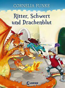 Ritter, Schwert und Drachenblut von Funke,  Cornelia, Holzhausen,  Elisabeth