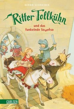 Ritter Tollkühn: Ritter Tollkühn und das funkelnde Soundso von Bayer,  Michael, Schreiber,  Bernd