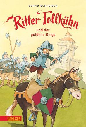Ritter Tollkühn: Ritter Tollkühn und der goldene Dings von Bayer,  Michael, Schreiber,  Bernd