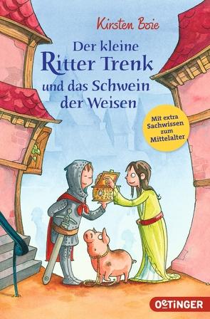 Ritter Trenk und das Schwein der Weisen von Boie,  Kirsten, Scholz,  Barbara