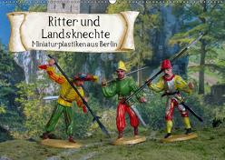 Ritter und Landsknechte, Miniaturplastiken aus Berlin (Wandkalender 2019 DIN A2 quer) von Huschka,  Klaus-Peter