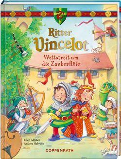 Ritter Vincelot: Wettstreit um die Zauberflöte von Alpsten,  Ellen, Hebrock,  Andrea