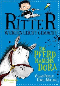 Ritter werden leicht gemacht – Ein Pferd namens Dora von French,  Vivian, Melling,  David, Viseneber,  Karolin