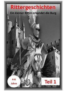 Ritterbuch / Rittergeschichten Teil 1 von Huber,  Karlheinz
