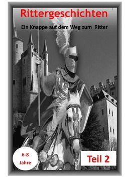 Ritterbuch / Rittergeschichten Teil 2 von Huber,  Karlheinz