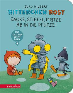 Ritterchen Rost – Jacke, Stiefel, Mütze, ab in die Pfütze! Pappbilderbuch (Ritterchen Rost) von Hilbert,  Jörg, Janosa,  Felix
