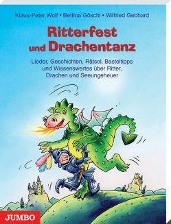 Ritterfest und Drachentanz von Gebhard,  Wilfried, Goeschl,  Bettina, Wolf,  Klaus-Peter