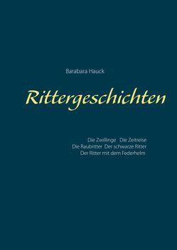 Rittergeschichten von Hauck,  Barabara