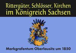 Rittergüter, Schlösser, Kirchen im Königreich Sachsen von Blumenstein,  Gottfried