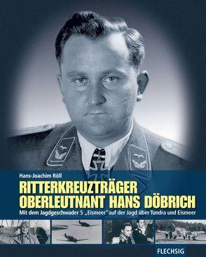 Ritterkreuzträger Oberleutnant Hans Döbrich von Röll,  Hans-Joachim