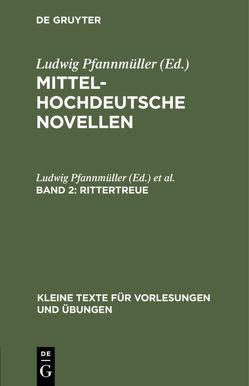 Rittertreue von Pfannmüller,  Ludwig, Rüdeger
