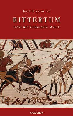 Rittertum und ritterliche Welt von Fleckenstein,  Josef