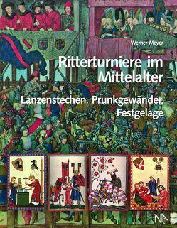 Ritterturniere im Mittelalter von Meyer,  Werner