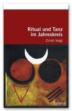 Ritual und Tanz im Jahreskreis von Voigt,  Ziriah