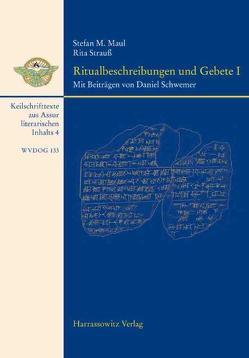 Ritualbeschreibungen und Gebete I von Maul,  Stefan M., Strauß,  Rita