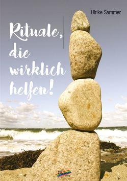 Rituale, die wirklich helfen! von Sammer,  Ulrike