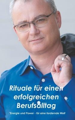 Rituale für einen erfolgreichen Berufsalltag von Müller,  Adrian F.