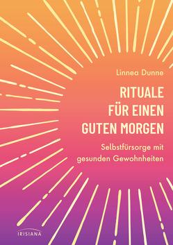 Rituale für einen guten Morgen von Dunne,  Linnea, Frese,  Petra