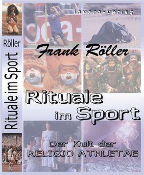 Rituale im Sport von Röller,  Frank