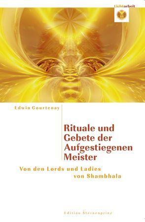 Rituale und Gebete der Aufgestiegenen Meiste von Courtenay,  Edwin