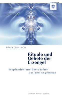Rituale und Gebete der Erzengel von Courtenay,  Edwin