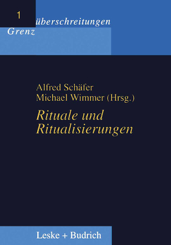 Rituale und Ritualisierungen von Schäfer,  Alfred, Wimmer,  Michael