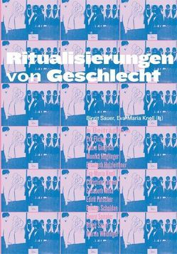 Ritualisierungen von Geschlecht von Knoll,  Eva M, Sauer,  Birgit