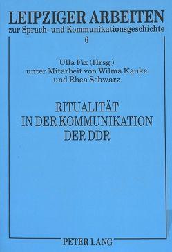 Ritualität in der Kommunikation der DDR von Fix,  Ulla