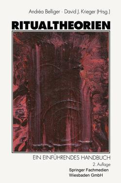 Ritualtheorien von Belliger,  Andréa, Krieger,  David J