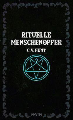 Rituelle Menschenopfer von Hunt,  C. V.