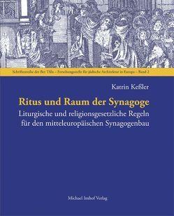 Ritus und Raum der Synagoge von Kessler,  Katrin