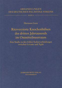 Ritzverzierte Knochenhülsen des dritten Jahrtausends im Ostmittelmeerraum von Genz,  Hermann